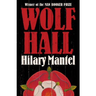 Wolf Hall :Shortlisted for the Golden Man Booker Prize