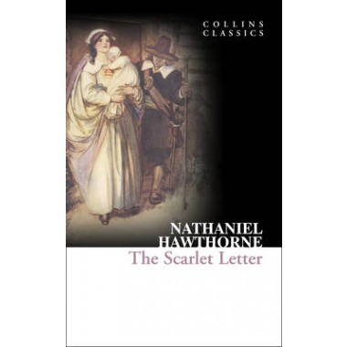 Collins Classics :The Scarlet Letter
