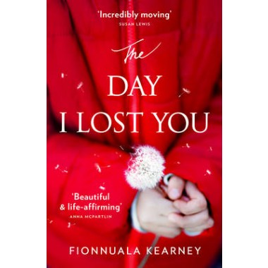 The Day I Lost You :A Heartfelt, Emotion-Packed, Twist-Filled Read