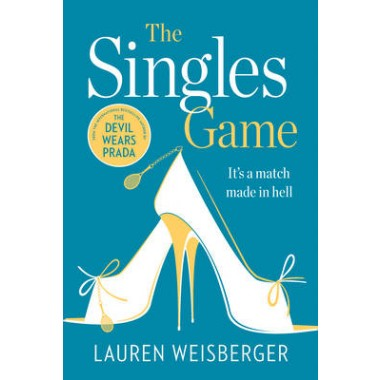 The Singles Game :Secrets and Scandal, the Smash Hit Read of the Summer