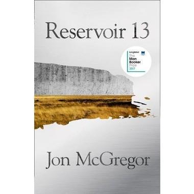 Reservoir 13 :Winner of the 2017 Costa Novel Award