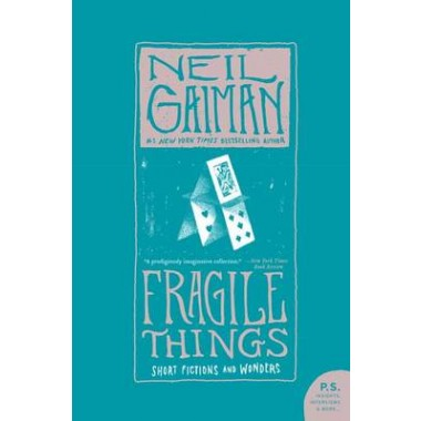Fragile Things :Short Fictions and Wonders
