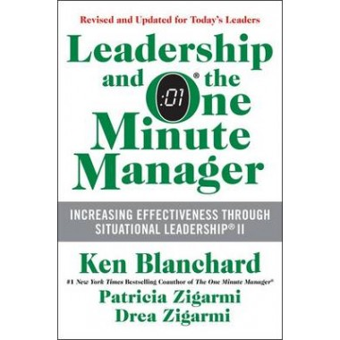 Leadership and the One Minute Manager :Increasing Effectiveness Through Situational Leadership II