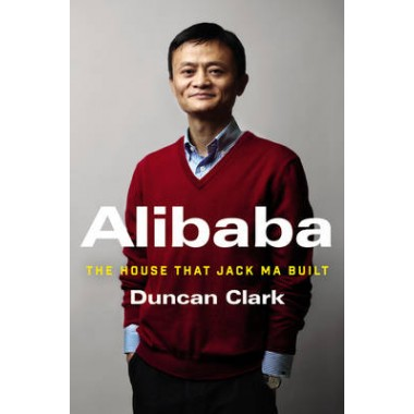 Alibaba :The House That Jack Ma Built
