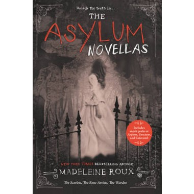 The Asylum Novellas :The Scarlets, The Bone Artists, The Warden