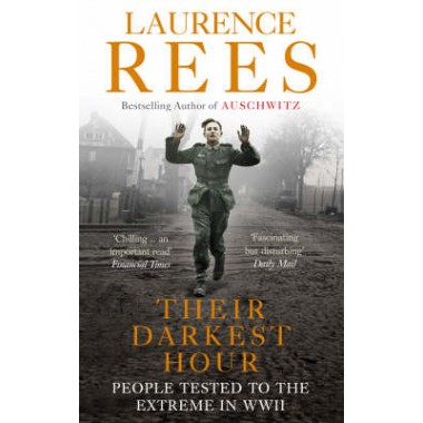 Their Darkest Hour :People Tested to the Extreme in WWII