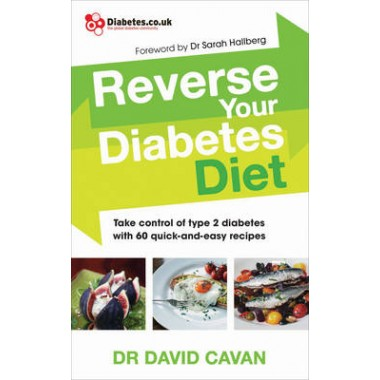Reverse Your Diabetes Diet :The new eating plan to take control of type 2 diabetes, with 60 quick-and-easy recipes