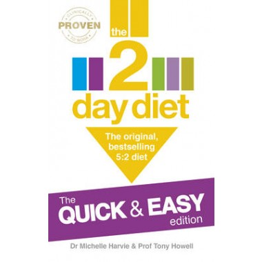 The 2-Day Diet: The Quick & Easy Edition :The original, bestselling 5:2 diet