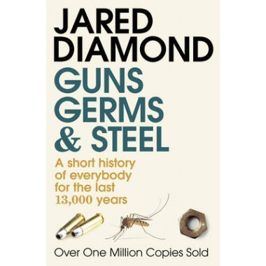 Guns, Germs and Steel :A Short History of Everbody for the Last 13000 Years