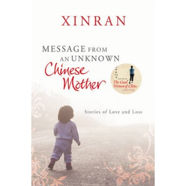 Message from an Unknown Chinese Mother :Stories of Loss and Love