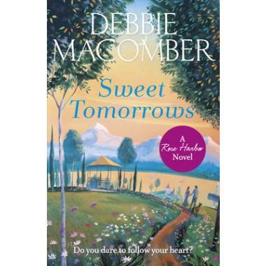 Sweet Tomorrows :A Rose Harbor Novel