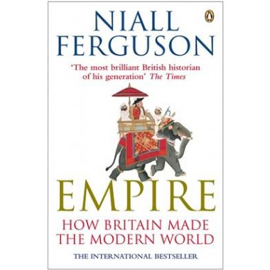 Empire :How Britain Made the Modern World