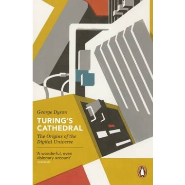 Turing's Cathedral :The Origins of the Digital Universe