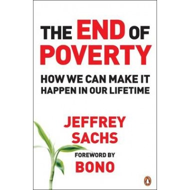 The End of Poverty :How We Can Make It Happen in Our Lifetime