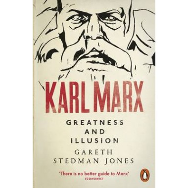 Karl Marx :Greatness and Illusion