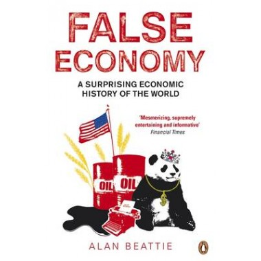 False Economy :A Surprising Economic History of the World