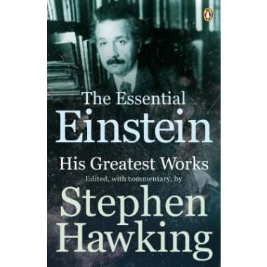 The Essential Einstein :His Greatest Works