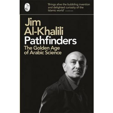 Pathfinders :The Golden Age of Arabic Science