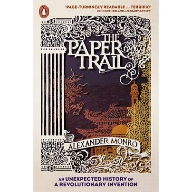 The Paper Trail :An Unexpected History of a Revolutionary Invention
