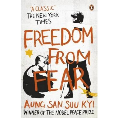 Freedom from Fear :And Other Writings