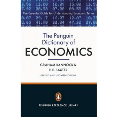 The Penguin Dictionary of Economics :Eighth Edition
