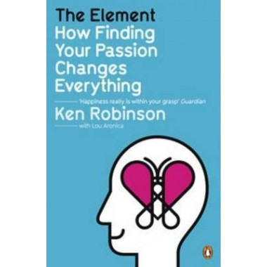 The Element :How Finding Your Passion Changes Everything
