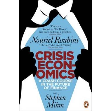 Crisis Economics :A Crash Course in the Future of Finance