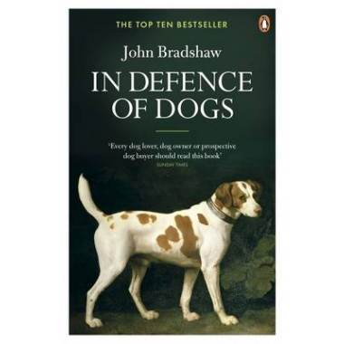 In Defence of Dogs :Why Dogs Need Our Understanding