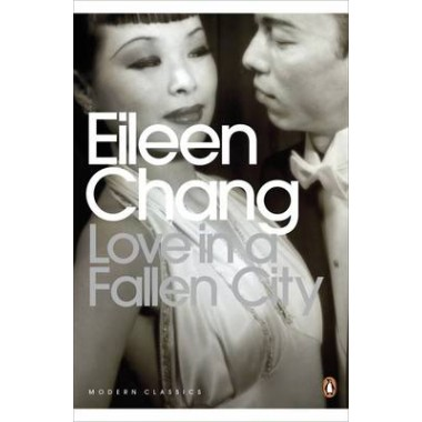 Love in a Fallen City :And Other Stories