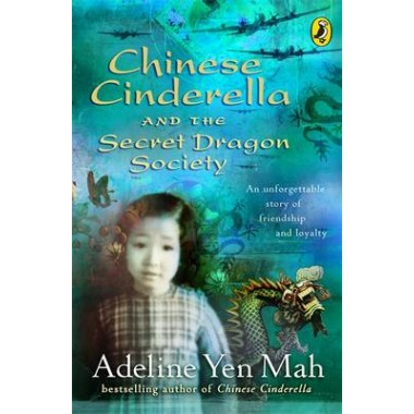 Chinese Cinderella and the Secret Dragon Society :By the Author of Chinese Cinderella