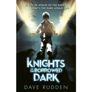Knights of the Borrowed Dark (Knights of the Borrowed Dark Book 1)