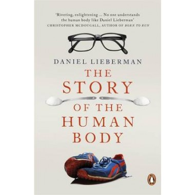 The Story of the Human Body :Evolution, Health and Disease