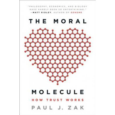 The Moral Molecule :How Trust Works