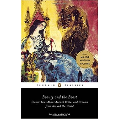 Beauty and the Beast :Classic Tales About Animal Brides and Grooms from Around the World