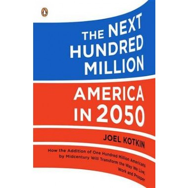 The Next Hundred Million :America in 2050