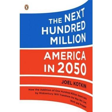 The Next Hundred Million :America in 2050