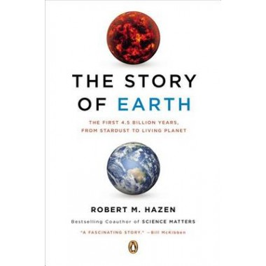 The Story of Earth :The First 4.5 Billion Years, from Stardust to Living Planet