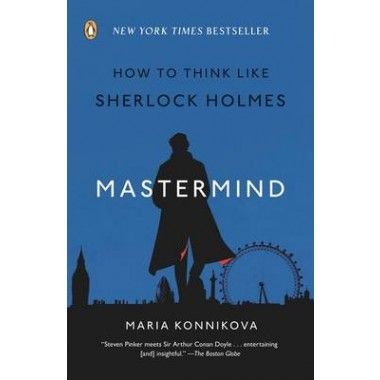 Mastermind :How to Think Like Sherlock Holmes