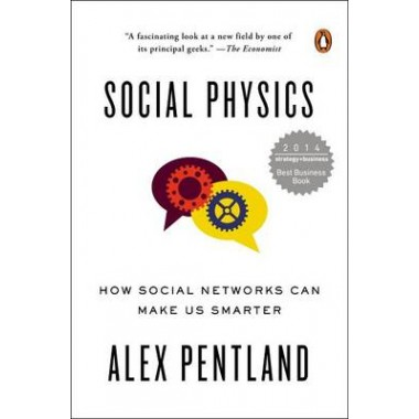 Social Physics :How Social Networks Can Make Us Smarter