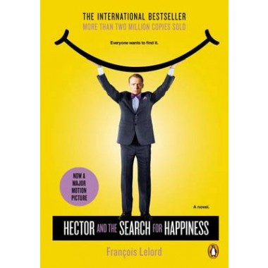 Hector and the Search for Happiness :A Novel (Movie Tie-In)