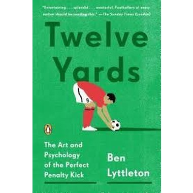 Twelve Yards :The Art and Psychology of the Perfect Penalty Kick