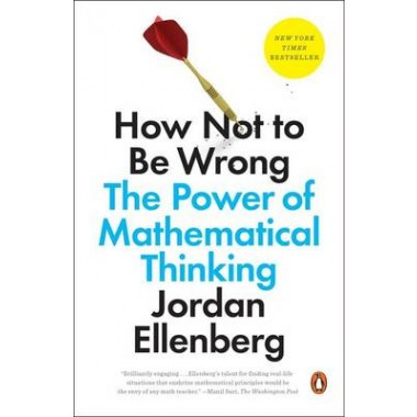 How Not to Be Wrong :The Power of Mathematical Thinking