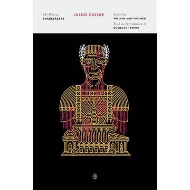 Julius Caesar :The Pelican Shakespeare