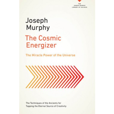 The Cosmic Energizer :The Miracle Power of the Universe
