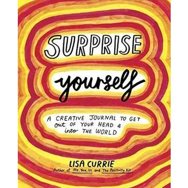 Surprise Yourself :A Creative Journal to Get Out of Your Head and Into the World