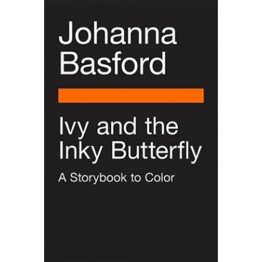 Ivy and the Inky Butterfly :A Magical Tale to Color