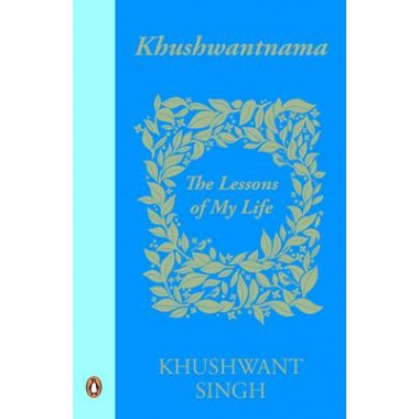 Khushwantnama :The Lessons of My Life