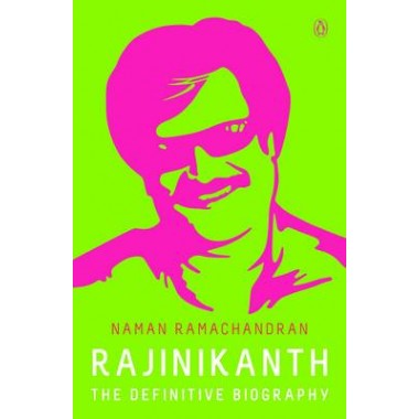 Rajinikanth :The Definitive Biography