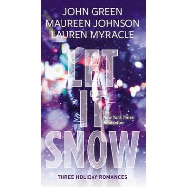 Let It Snow :Three Holiday Romances
