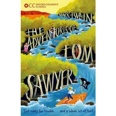 Oxford Children's Classics: The Adventures of Tom Sawyer